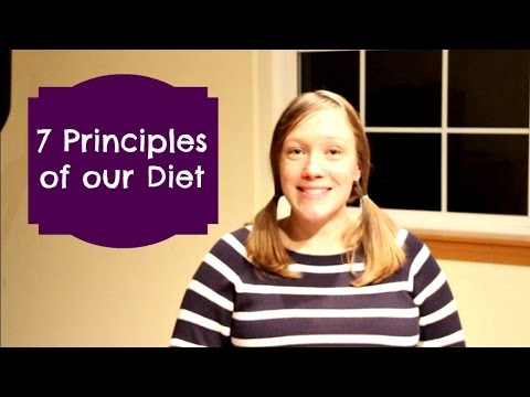 Seven Principles of a Traditional Real-Food Diet | Diet Part 2