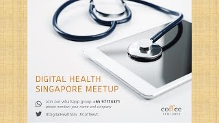 Welcome Address by Organizers - Digital Health Singapore Meetup