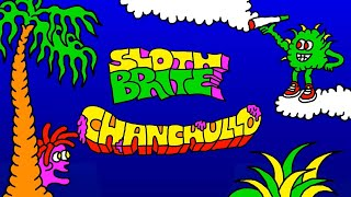 Sloth Brite -  CHANCHULLO  [Beat Tape]