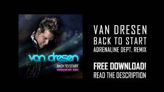 Van Dresen - Back To Start (Adrenaline Dept. Remix) [FREE DOWNLOAD]