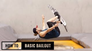 How To Basic Bailout