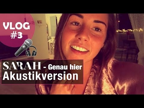 SARAHs VLOG #3 | Genau hier (Akustikversion)