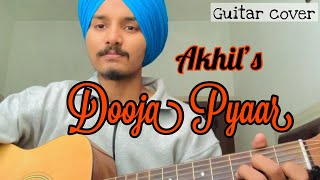 Dooja Pyaar-|Akhil| |Gursimer| |Guitar Cover 2021|
