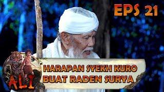 Harapan Syekh Kuro Buat Raden Surya - ALI EPS 21