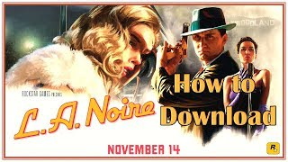 HOW TO DOWNLOAD L.A. Noire for PC (TORRENT)