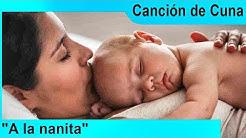 "Canción de Cuna ""A la nanita"" - Música para Dormir Bebés - Canciones Infantiles"