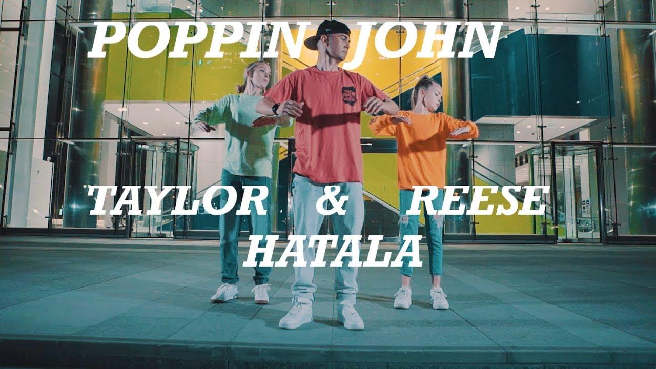 POPPIN JOHN | TAYLOR & REESE HATALA | FLUME | CHOREO