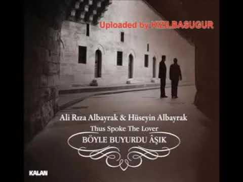 Hüseyin & Ali Rıza Albayrak - Sabah Rüzgarı Böyle Buyurdu Aşık