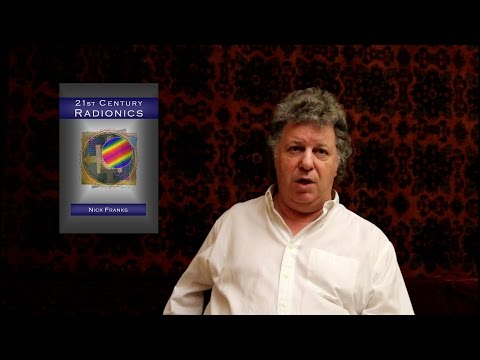 Radionics - 21st Century Radionics - interview with Nick Franks - HD
