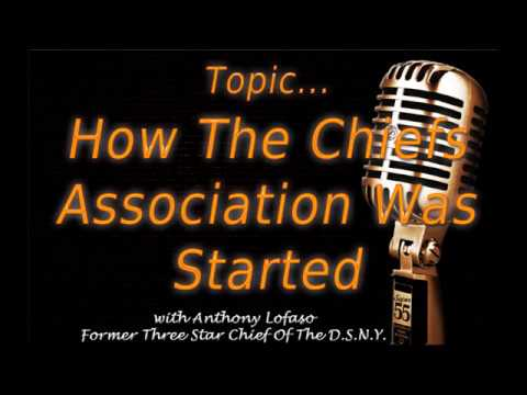 Anthony Lofaso former DSNY Chief - How did the Chiefs Association get started?