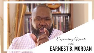 """It's My Due Season"" Empowering Words With Earnest B Morgan"