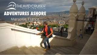 Adventures Ashore: Marseille, France