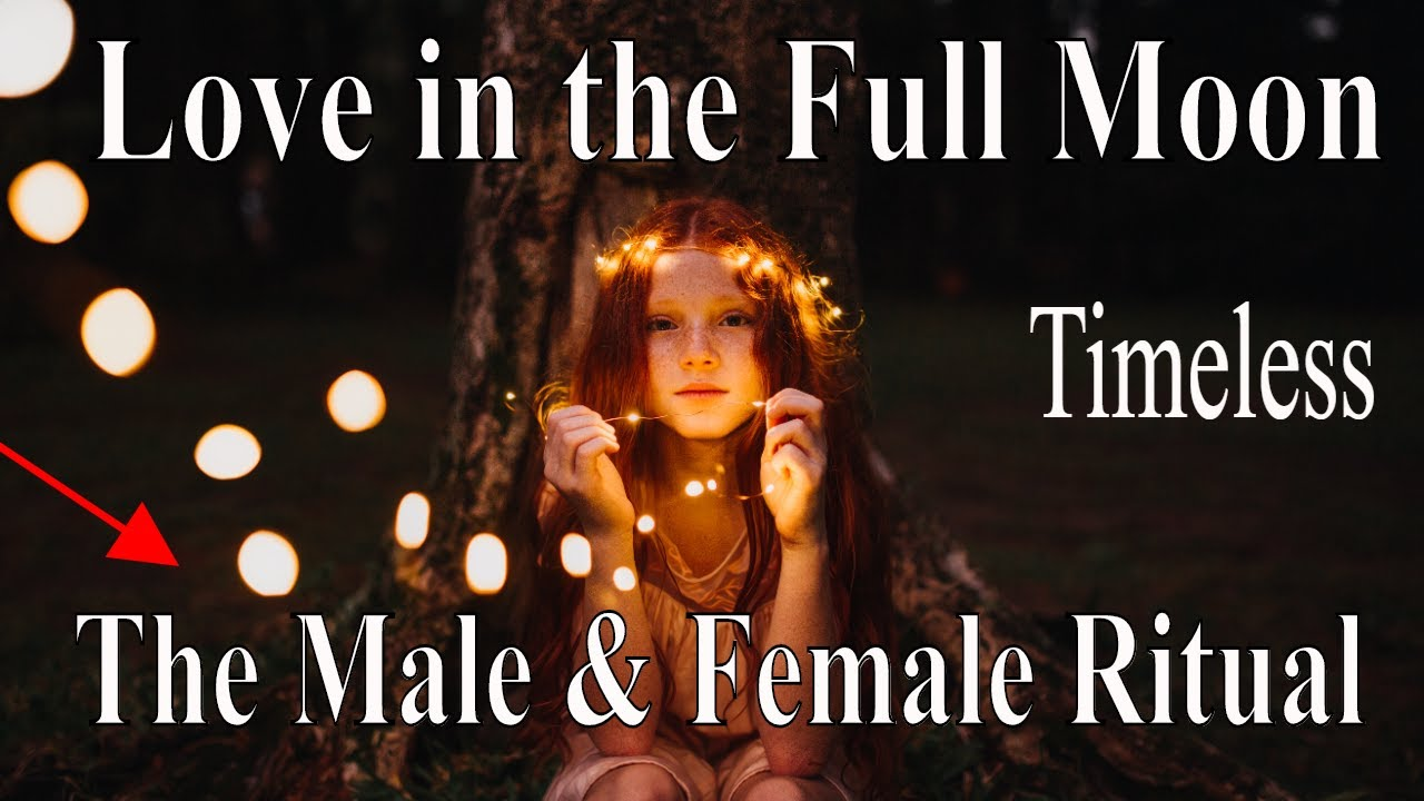 A Love Reading Under the Full Moons ~The Male & The Female Divine Ritual ?? ~ Tarot Reading *Twi