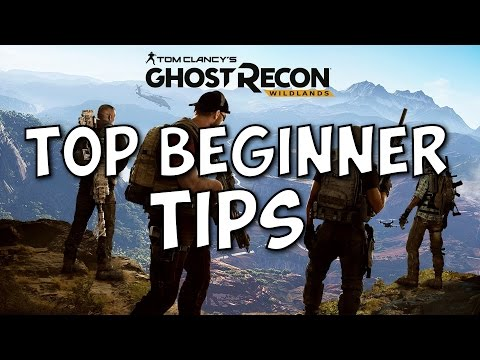 Tom Clancy's Ghost Recon Wildlands Top STARTER Tips and Guide