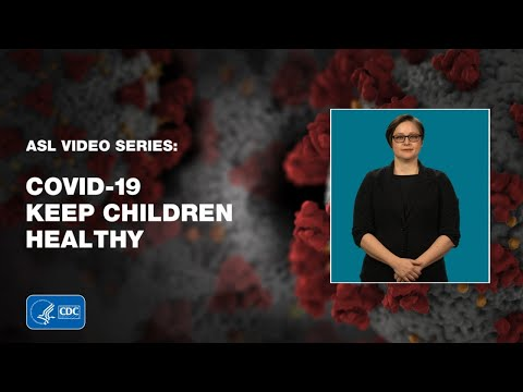 ASL Video Series: Tips to Keep Children Healthy While School is Out