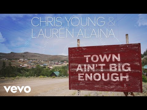 Chris Young, Lauren Alaina - Town Ain't Big Enough (Audio)