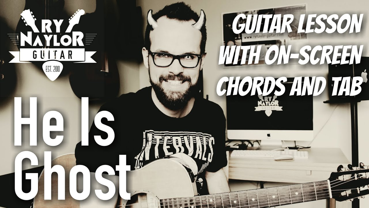 He Is Guitar Tutorial Ghost Acoustic Guitar Lesson Youtube