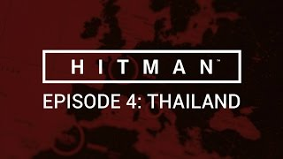 Hitman: Episode 4 - Thailand