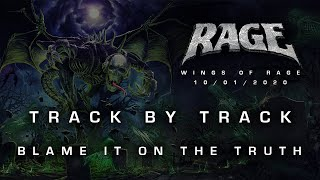 "RAGE - ""Wings Of Rage"" - TRACK BY TRACK: 11 - Blame It On The Truth"