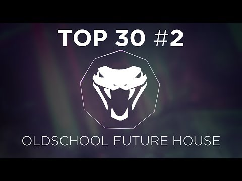 TOP 30 MORE OLD SCHOOL FUTURE HOUSE!