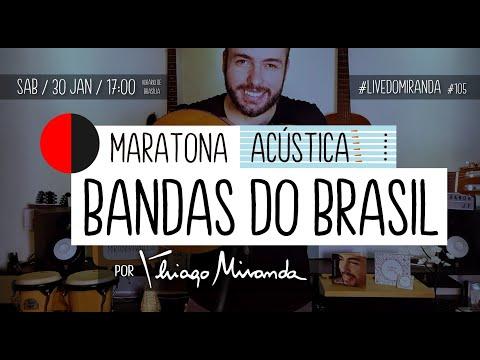 Maratona Acústica BANDAS DO BRASIL (Pop/Rock/Reggae) por Thiago Miranda - #LiveDoMiranda #105