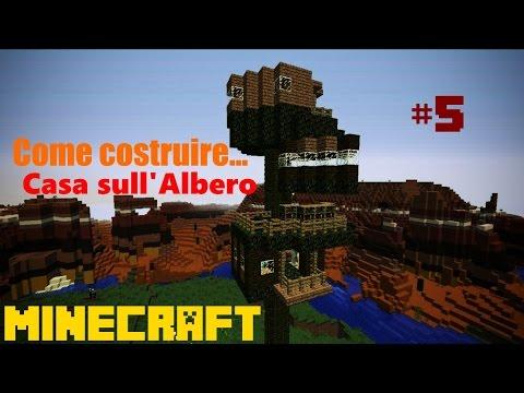 Minecraft ita come costruire una casa sull 39 albero tree house youtube - Casa sull albero da costruire ...