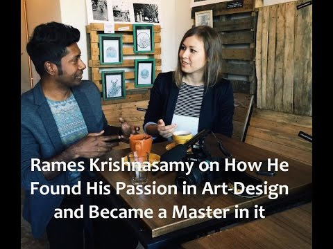 Rames Krishnasamy on How He Found His Passion in Art-Design
