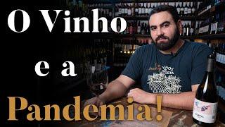 O Vinho e a Pandemia: uma história de superação!