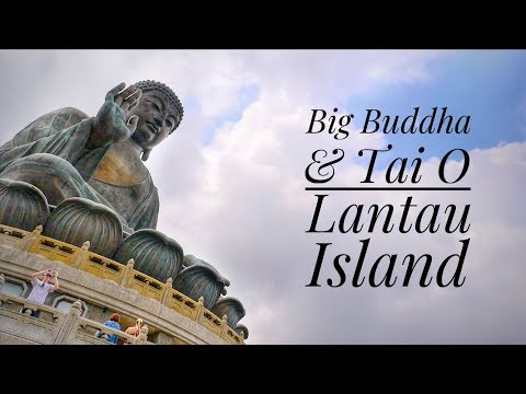 BIG BUDDHA & TAI O, LANTAU ISLAND // 大嶼山 一日遊 (Hong Kong Travel Guide)
