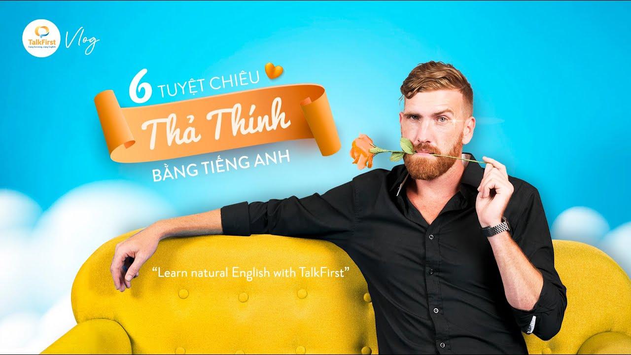 TUYỆT CHIÊU THẢ THÍNH TIẾNG ANH | Học tiếng Anh tự nhiên | TalkFirst