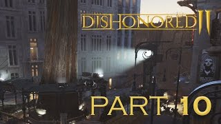 Dishonored 2 PC Walkthrough Gameplay Part 10 – Stealth / Very Hard / No Kills – Palace District