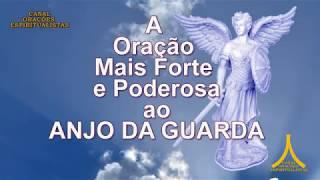 A Oração Mais Forte e Poderosa ao Anjo da Guarda