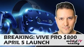 BREAKING: Vive Pro Price Confirmed - $799 Headset Only - 879€ in Europe - Launches April 5th