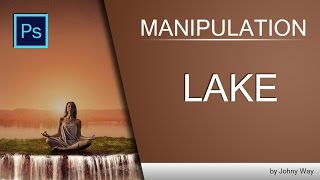Уроки Фотошопа | Коллаж Lake Part 1