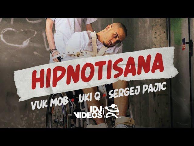 VUK MOB FEAT. UKI Q X SERGEJ PAJIC - HIPNOTISANA (OFFICIAL VIDEO)