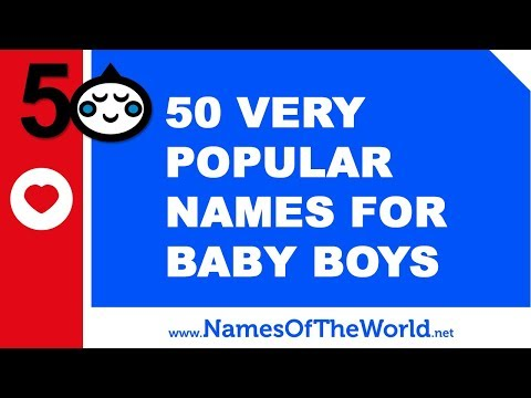 50 of the most popular baby boy names of all time - www.namesoftheworld.net
