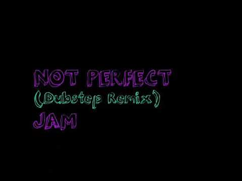 Not Perfect (Pop Song by Music Maker Jam) [Dubstep Remix]