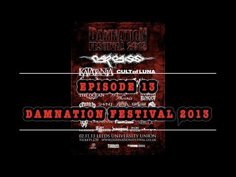 Festival Flashback: Episode 13 - Damnation Festival 2013