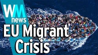10 EU Migrant Crisis Facts - WMNews Ep. 28