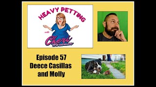 Heavy  Petting with Cheri Hardman Episode 57 Deece  Casillas and Molly