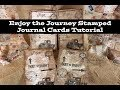 Enjoy the Journey Stamped Journal Cards Tutorial