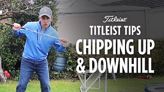 Titleist Tips - Uphill & Downhill Chipping | Dan Hendriksen