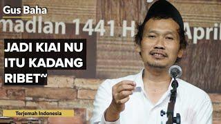 Download Mp3 Gus Baha: Jadi Kiai Nu Itu Kadang Ribet