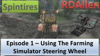 Spintires - Plains Map E1 - Using the Farming Simulator Steering Wheel and Getting Fuel