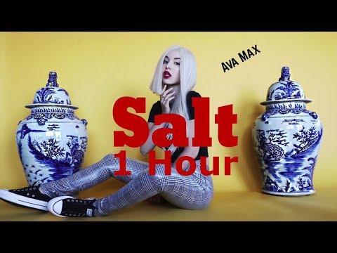 [1 Hour] Salt by Ava Max