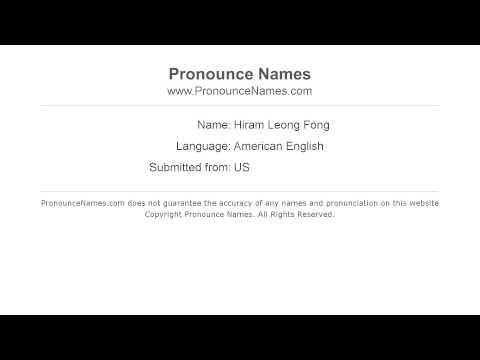 How to pronounce Hiram Leong Fong (American English/US)  - PronounceNames.com