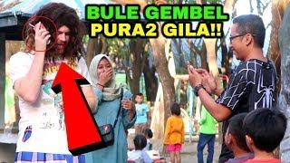 PRANK BULE GILA GEMBEL DI INDONESIA
