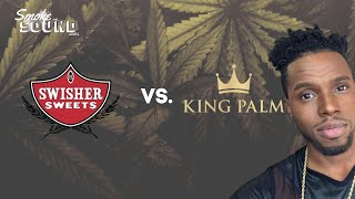 King Palm vs. Swisher Sweets