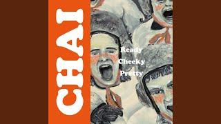 Ready Cheeky Pretty / CHAI Video