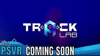 NEW PSVR Game | Track Lab | Coming Soon!!!!